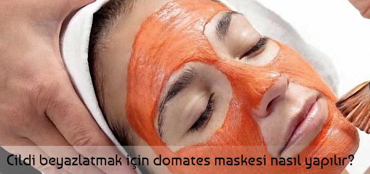 domates maskesi ile cilt rengini açma