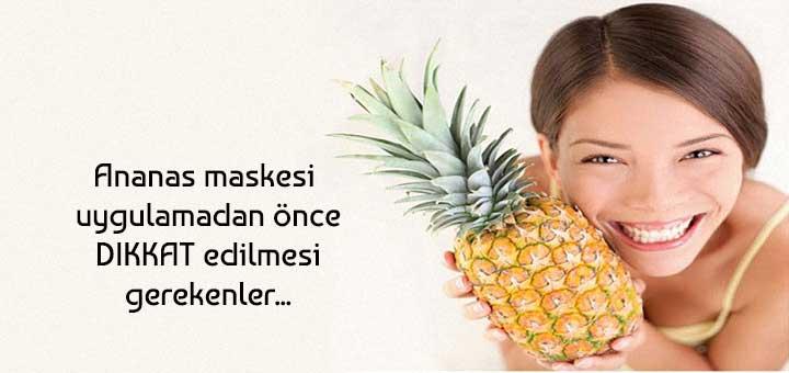Ananas maskesi uygulamadan önce